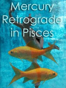 Mercury retrograde Pisces