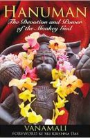 Hanuman The Power and the Devotion of the Monkey God